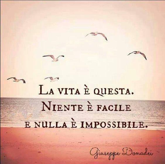 Niente è facile e nulla è impossibile