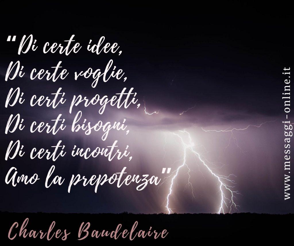 Charles Baudelaire Amo La Prepotenza Di Certe Idee Di