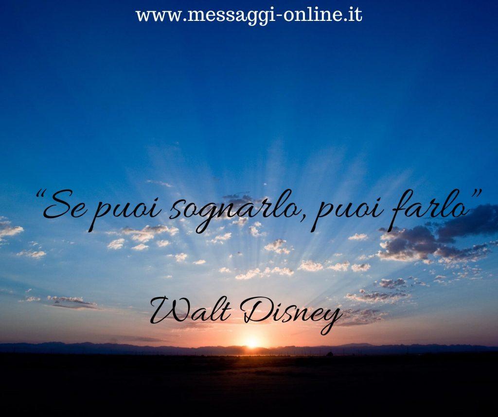 Frasi Motivazionali Walt Disney.Se Puoi Sognarlo Puoi Farlo Walt Disney