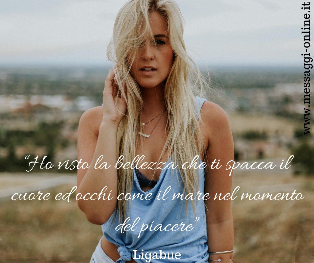 """Ligabue: """"Ho visto la bellezza che ti spacca il cuore ed occhi come il mare nel momento del piacere"""""""