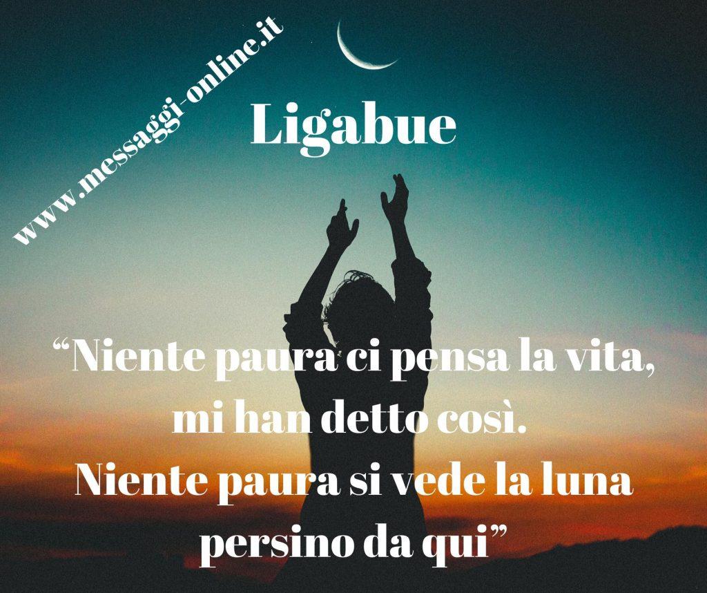 """Luciano Ligabue: """"Niente paura ci pensa la vita, mi han detto così. Niente paura si vede la luna persino da qui."""""""