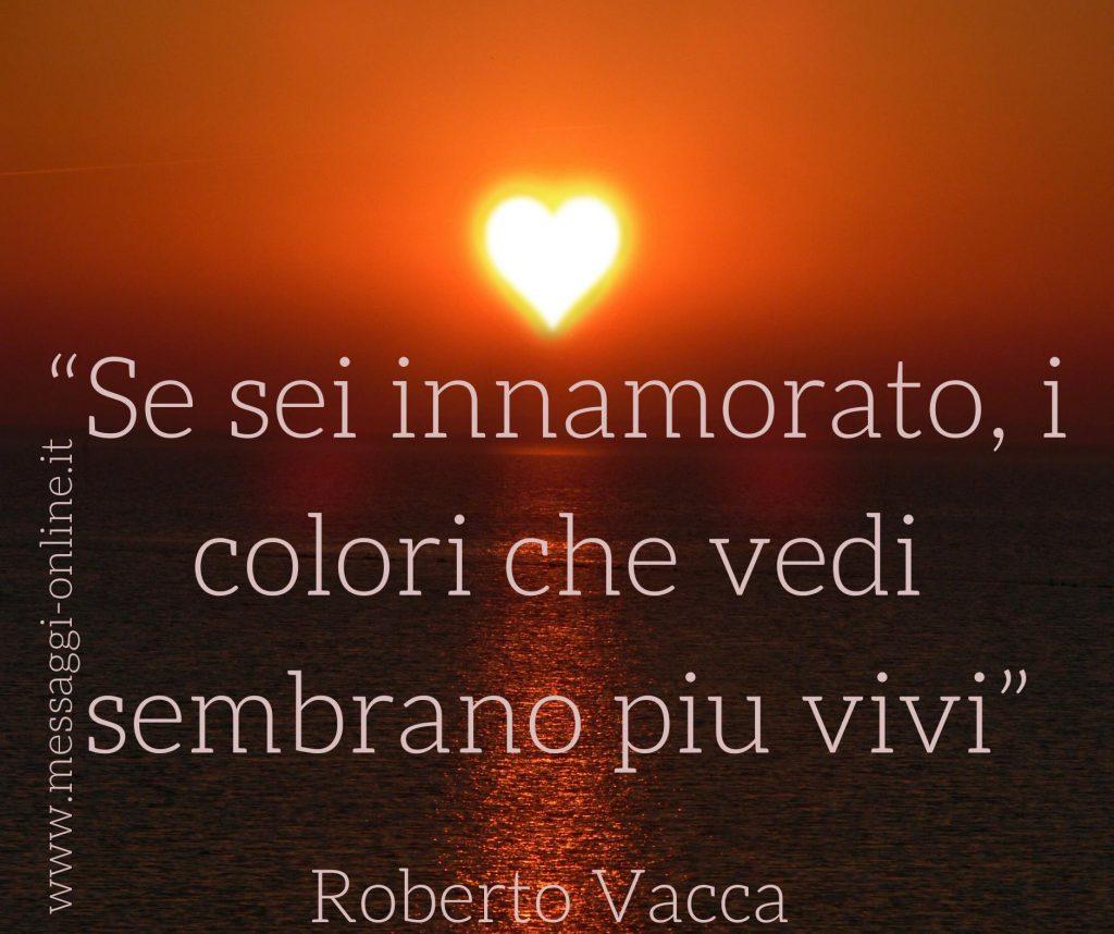 """Roberto Vacca: """"Se sei innamorato, i colori che vedi sembrano più vivi""""."""