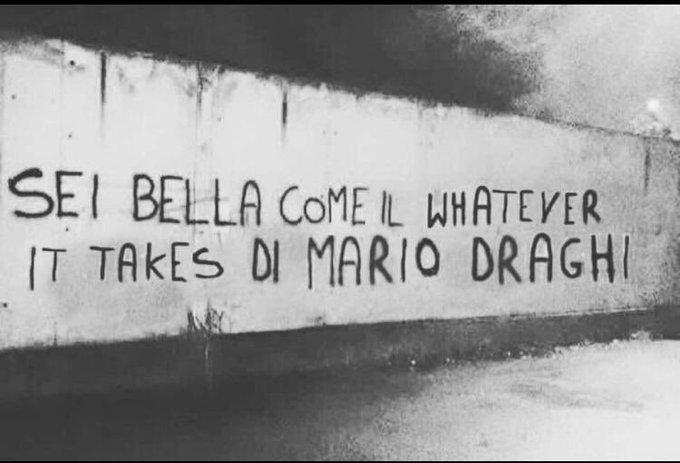Sei bella come il whatever it takes di Mario Draghi. Le migliori scritte sui muri. Scritte sui muri divertenti.