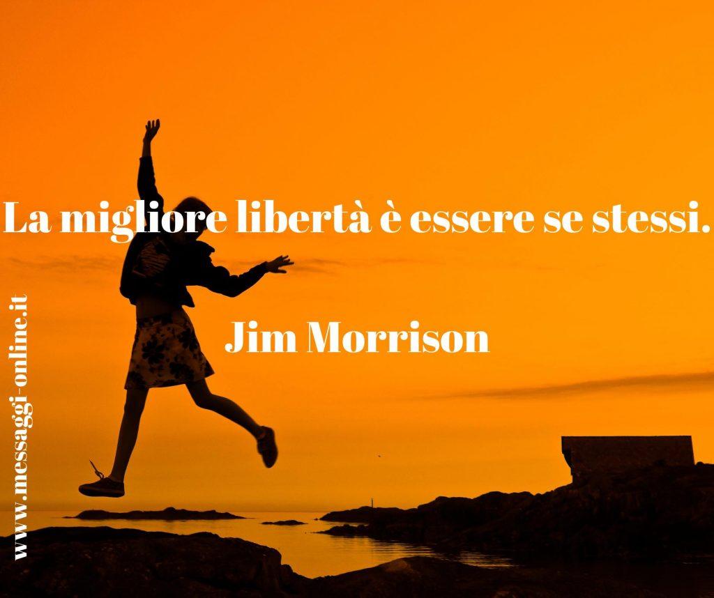 """Jim Morrison: """"La migliore libertà è essere se stessi""""."""