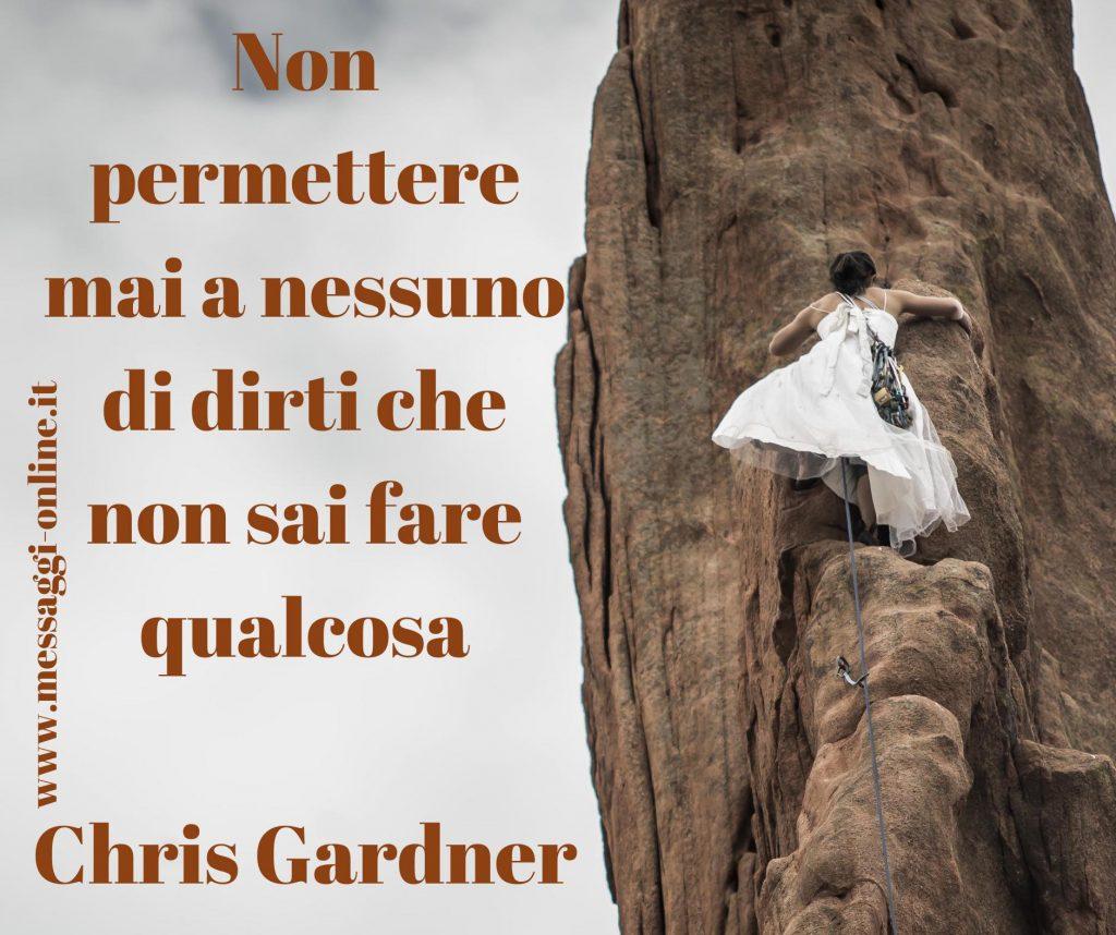 """Chris Gardner: """"Non permettere mai a nessuno di dirti che non sai fare qualcosa""""."""
