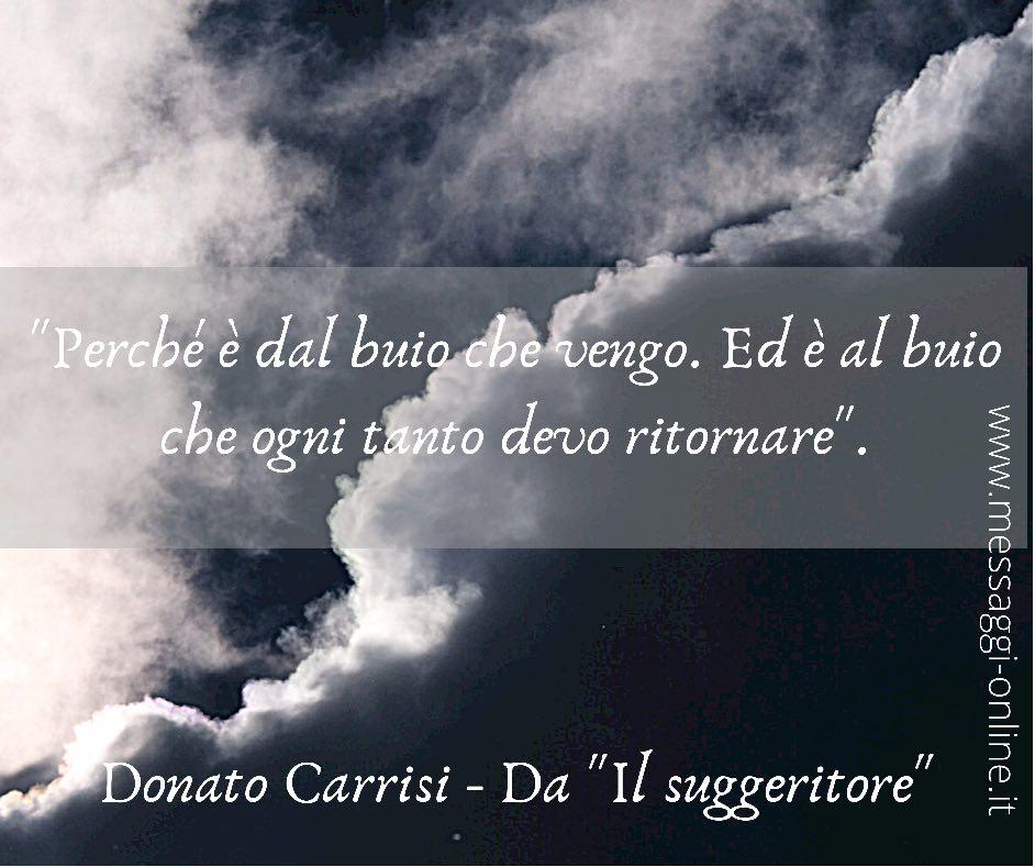 """Donato Carrisi: """"Perché è dal buio che vengo. Ed è al buio che ogni tanto devo ritornare""""."""