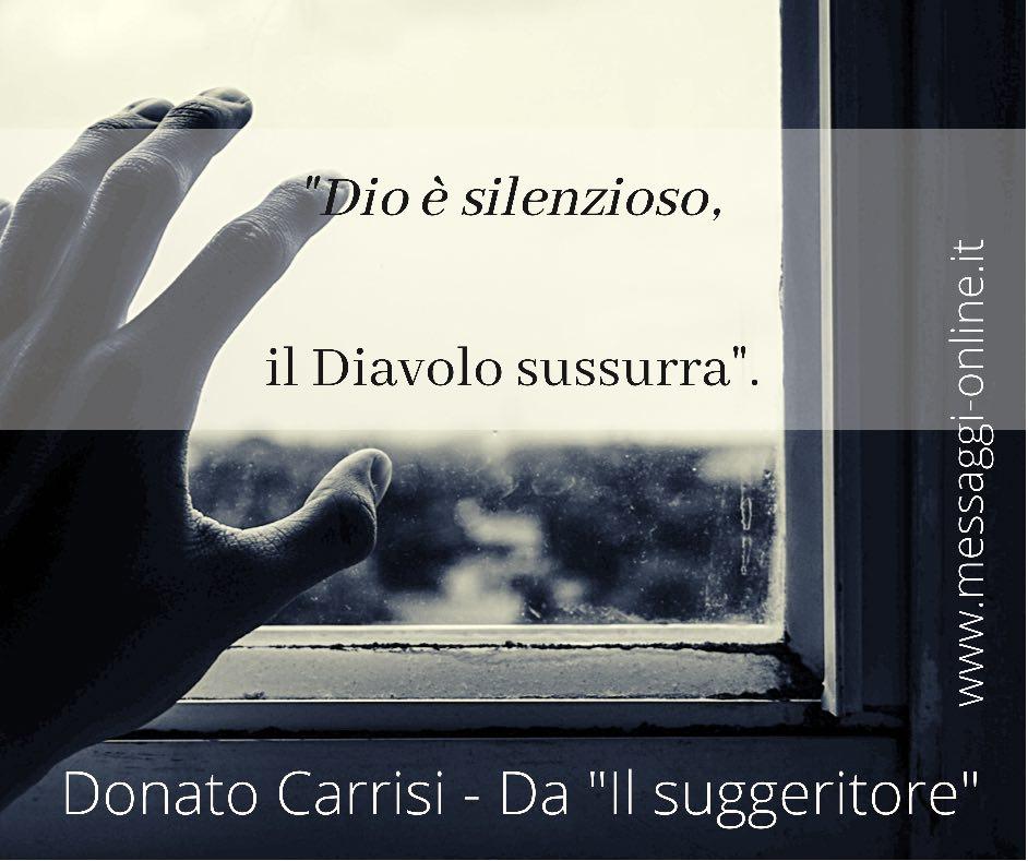 """Donato Carrisi: """"Dio è silenzioso, il Diavolo sussurra""""."""
