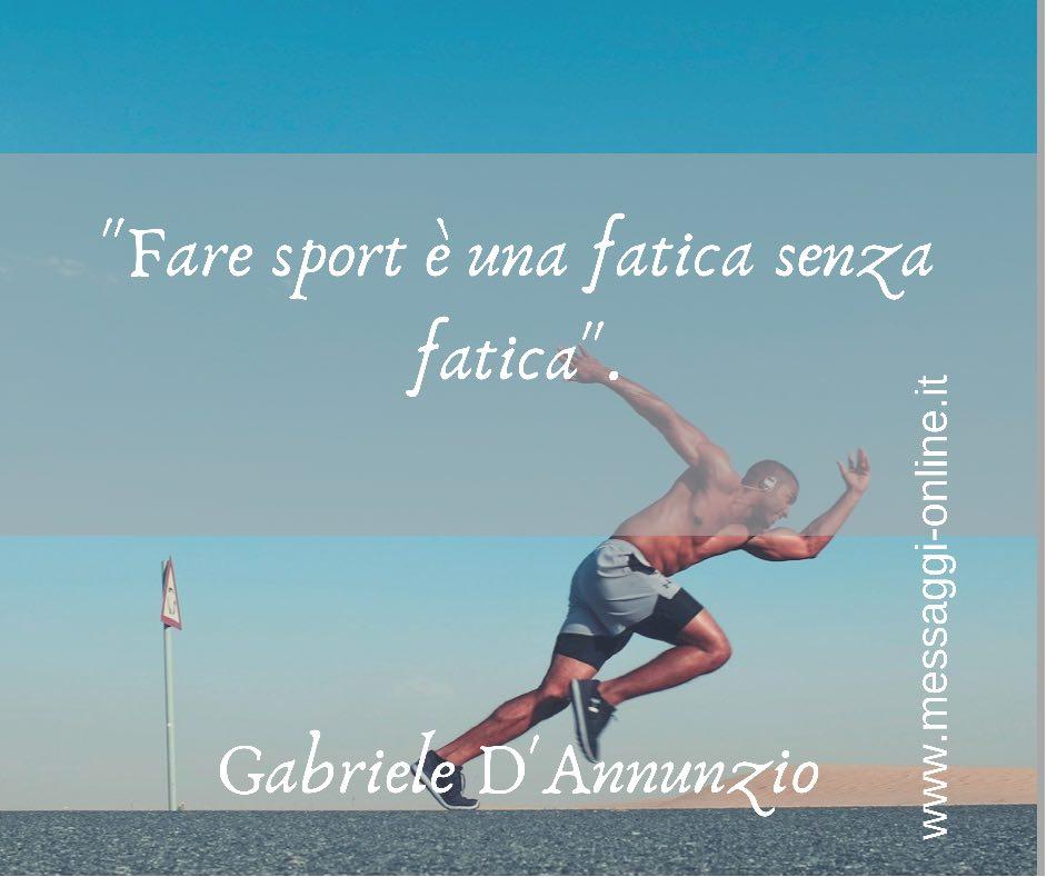 """""""Fare sport è una fatica senza fatica"""". Gabriele D'Annunzio"""