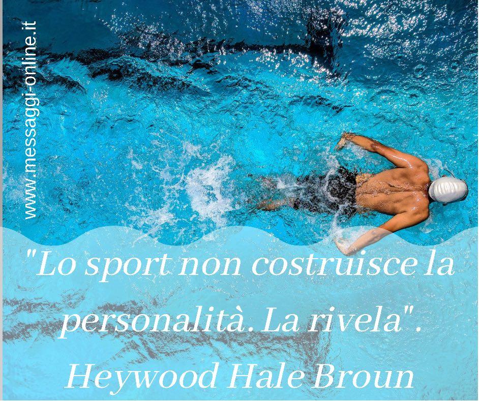 """""""Lo sport non costruisce la personalità. La rivela"""". Heywood Hale Broun"""